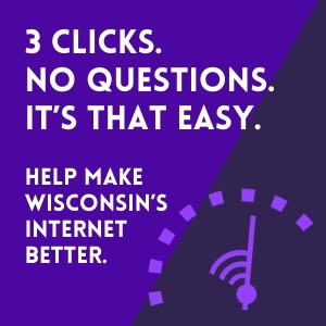 Internet Speed Test 3 Clicks No Questions It's That Easy Help Make Wisconsin Internet Better
