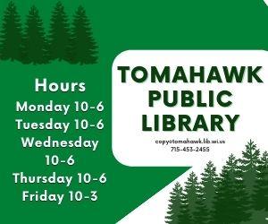 Tomahawk Public Library Hours Mon - Thurs 10- 6 Fri 10 - 3